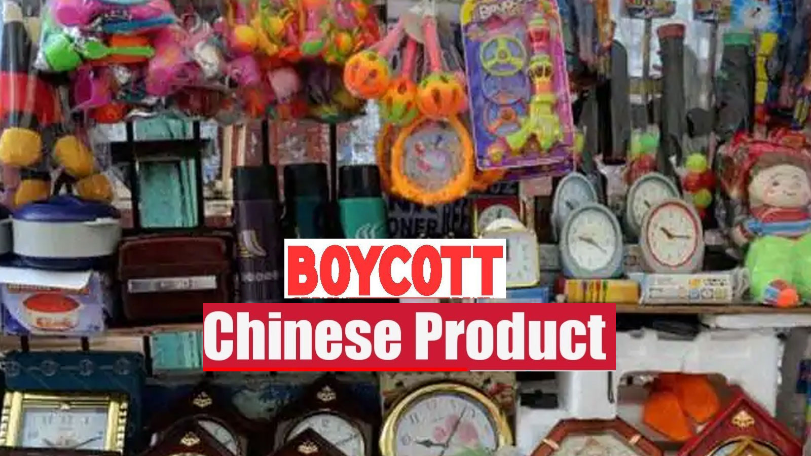 CAIT to launch campaign to boycott Chinese goods | तेज हुई ...