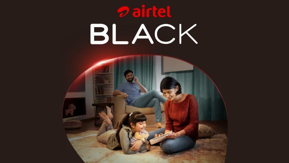 Airtel Black लॉन्च, सिंगल रिचार्ज में चलेंगे घर के सारे टीवी-मोबाइल और इंटरनेट, बस इतनी है कीमत