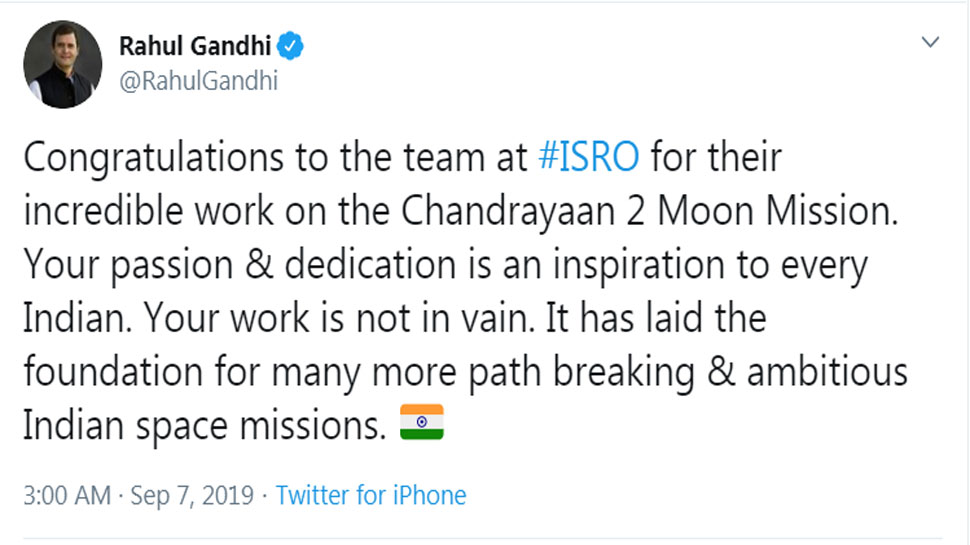 Rahul Gandhi says Congratulations to the team at ISRO for their incredible work on the Chandrayaan 2