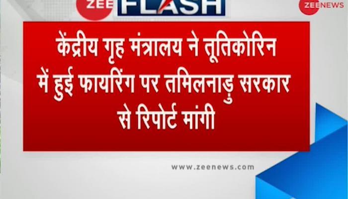 Home Ministry seeks report on police firing during violent protests against Sterlite in Tamil Nadu