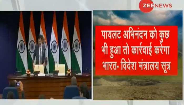भारत ने कहा- अभिनंदन को सही सलामत भेजे पाकिस्तान, उन्हें कुछ हुआ तो बड़ी कार्रवाई करेंगे : सूत्र