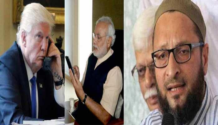 PM मोदी की 'ट्रंप कॉल' से असदुद्दीन ओवैसी को लगी 'मिर्ची', कहा- क्यों किया फोन