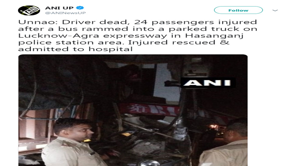 Unnao: bus rammed into a parked truck on Lucknow-Agra expressway Driver dead, 24 passengers injured